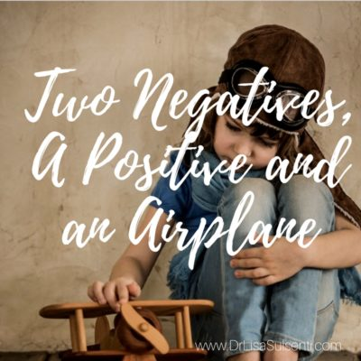 Two Negatives, A Positive and an Airplane