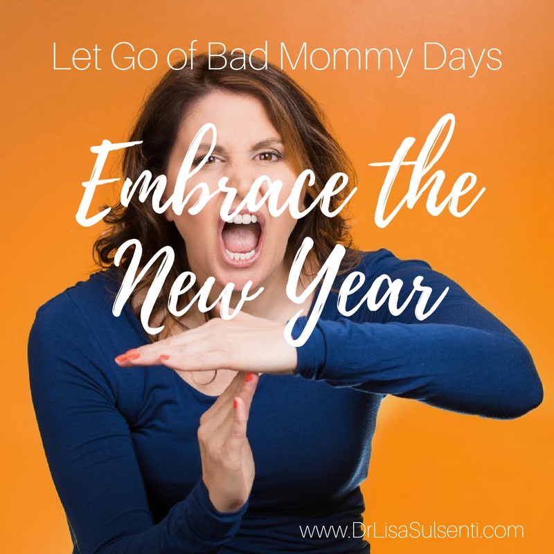 Let Go of Bad Mommy Days and Embrace the New Year
