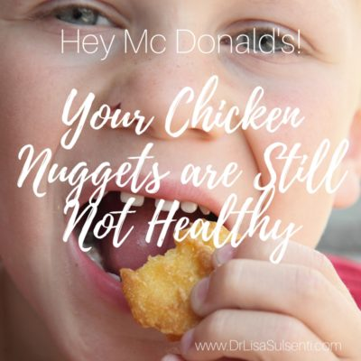Hey, Mc Donald's! Your Chicken McNuggets are Still Not Healthy