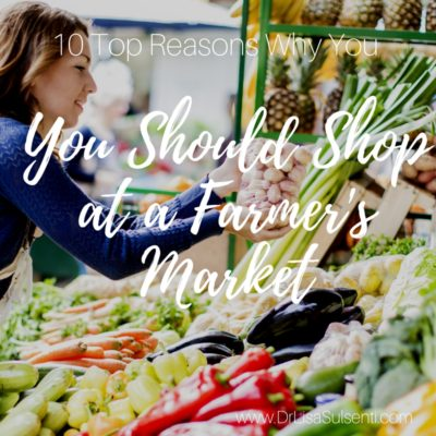 10 Smart Reasons Why You Should Shop at a Farmer's Market